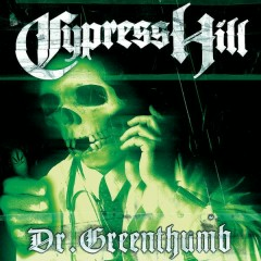 Dr. Greenthumb EP - Cypress Hill