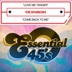 Love Me Tender / Come Back to Me (Digital 45) - The Sparrows