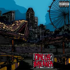 Circus Breaker - THELIONCITYBOY