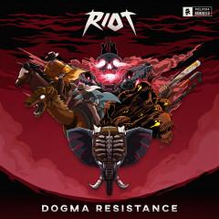 Dogma Resistance - Riot