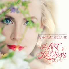 The Art of the Love Song - Annie Moses Band