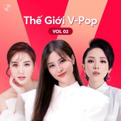 Thế Giới V-Pop Vol.2 - Bảo Thy, Đông Nhi, Tóc Tiên