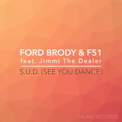 S.U.D. (See You Dance) [feat. Jimmi The Dealer] - Ford Brody, F51, Jimmi The Dealer