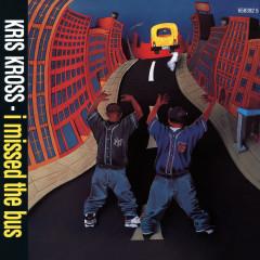 I Missed the Bus EP - Kris Kross