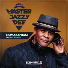 Nomakanjani - Master Jazzy Dee, Nokwazi, Strike Moshe