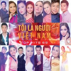 Top Hits 69 - Tôi Là Người Việt Nam - Various Artists