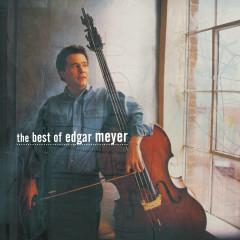 The Best of Edgar Meyer - Edgar Meyer