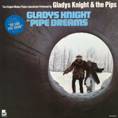 Pipe Dreams (Original Soundtrack) - Gladys Knight & The Pips