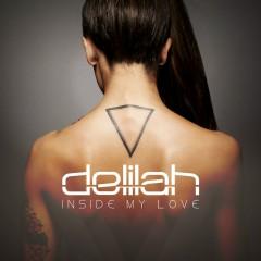Inside My Love - Delilah