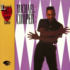 Love Is Such A Funny Game - Michael Cooper