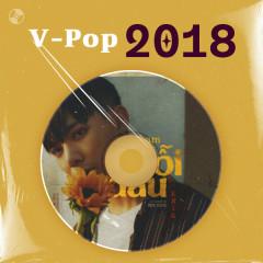 V-Pop Năm 2018 - ERIK, JayKii, Chi Pu, Da LAB