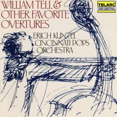 William Tell & Other Favorite Overtures - Erich Kunzel, Cincinnati Pops Orchestra