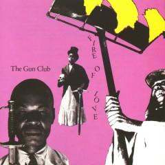 Fire Of Love - The Gun Club