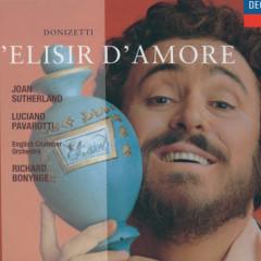 Donizetti: L'Elisir d'Amore - Dame Joan Sutherland, Luciano Pavarotti, English Chamber Orchestra, Richard Bonynge