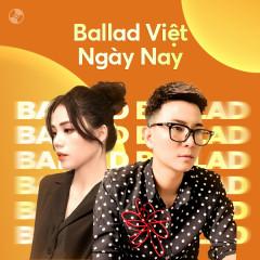 Ballad Việt Ngày Nay - Đinh Tùng Huy, Hương Ly, Khải Đăng, Hoài Lâm