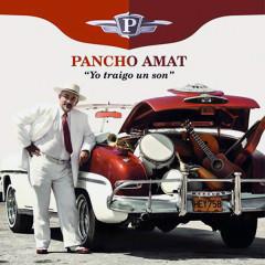 Yo Traigo un Son (Remasterizado) - Pancho Amat