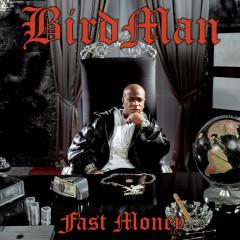 Fast Money - Birdman