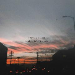 I Hate U, I Love U (Robin Schulz Remix) - Gnash