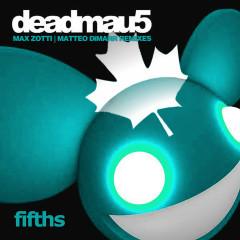 Fifths (Remixes) - Deadmau5
