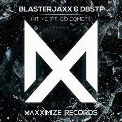 Hit Me (feat. Go Comet!) - BlasterJaxx, DBSTF, Go Comet!