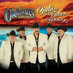 Ojala Que La Vida Me Alcance - Los Originales De San Juan