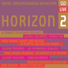 Horizon 2 - A Tribute to Olivier Messiaen (Live) - Royal Concertgebouw Orchestra