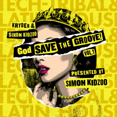 God Save The Groove Vol. 1 (Presented by Simon Kidzoo) - Kryder, Simon Kidzoo