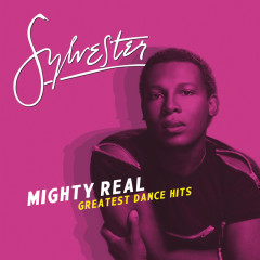 Mighty Real: Greatest Dance Hits - Sylvester