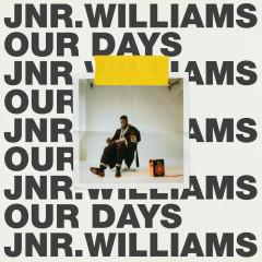 Our Days - JNR WILLIAMS
