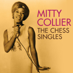 Talking With Her Man: The Chess Singles 1961-1968 - Mitty Collier