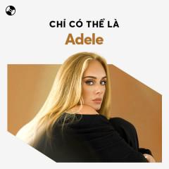 Chỉ Có Thể Là Adele - Adele