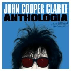 Anthologia - John Cooper Clarke