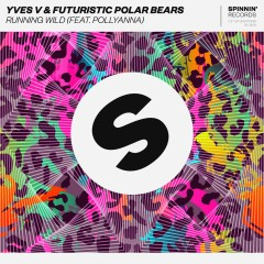 Running Wild (feat. PollyAnna) - Yves V, Futuristic Polar Bears, PollyAnna