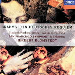 Brahms: Ein deutsches Requiem - Elizabeth Norberg-Schulz, Wolfgang Holzmair, San Francisco Symphony Chorus, San Francisco Symphony, Herbert Blomstedt