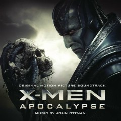 X-Men: Apocalypse (Original Motion Picture Soundtrack) - John Ottman