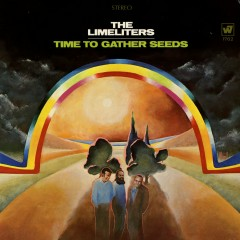 Time To Gather Seeds - The Limeliters