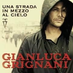 Una strada in mezzo al cielo - Gianluca Grignani