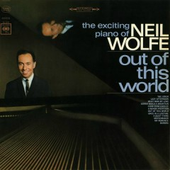 Out of This World - The Exciting Piano of Neil Wolfe - Neil Wolfe