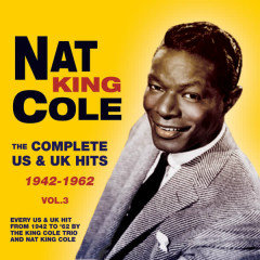 The Complete Us & Uk Hits 1942-62, Vol. 3 - Nat King Cole