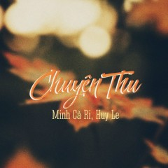 Chuyện Thu (Single) - Minh Cà Ri, Huy Lê