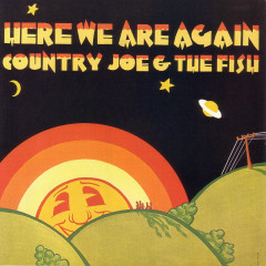 Here We Are Again - Country Joe & the Fish