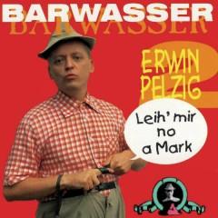 Erwin Pelzig - 2 - Leih' mir no a Mark