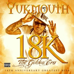 18k - The Golden Era: Deluxe Edition - Yukmouth