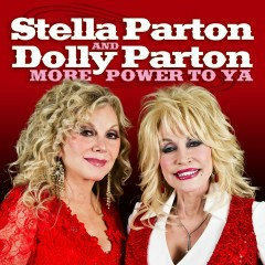 More Power To Ya - Stella Parton, Dolly Parton