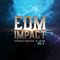 EDM IMPACT, Vol. 2 - Various Artists