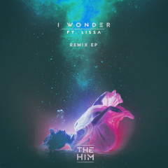 I Wonder (Remix EP) - The Him, Lissa