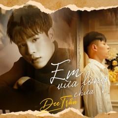 Em Vừa Lòng Chưa (Single) - Dee Trần