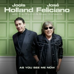 As You See Me Now - Jools Holland, José Feliciano