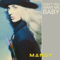 Don't You Want Me Baby? - Mandy Smith