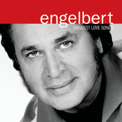 Greatest Love Songs - Engelbert Humperdinck